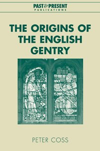 The Origins of the English Gentry: ORIGINS OF THE ENGLISH GENTRY