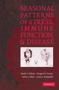 Seasonal Patterns of Stress, Immune Function, and Disease: SEASONAL PATTERNS OF STRESS IM