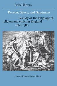 Reason, Grace, and Sentiment: Volume 2, Shaftesbury to Hume: A Study of the Language of Religion…