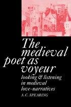 The Medieval Poet as Voyeur: MEDIEVAL POET AS VOYEUR