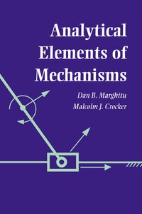 Analytical Elements of Mechanisms: ANALYTICAL ELEMENTS OF MECHANI