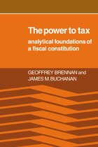 The Power to Tax: Analytic Foundations of a Fiscal Constitution