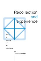 Recollection And Experience: Platos Theory of Learning and its Successors
