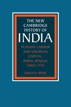 Peasant Labour And Colonial Capital: Rural Bengal Since 1770