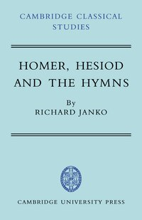 Homer, Hesiod And The Hymns: Diachronic Development In Epic Diction