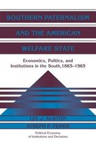 Southern Paternalism And The American Welfare State: Economics, Politics, And Institutions In The…