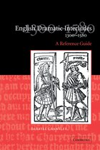 English Dramatic Interludes, 1300-1580: A Reference Guide