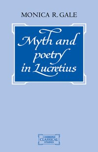 Myth And Poetry In Lucretius