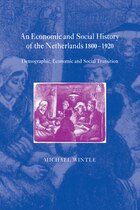 An Economic and Social History of the Netherlands, 1800-1920: Demographic, Economic and Social…
