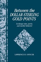 Between the Dollar-Sterling Gold Points: Exchange Rates, Parity and Market Behavior