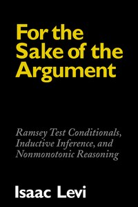 For the Sake of the Argument: Ramsey Test Conditionals, Inductive Inference and Nonmonotonic…