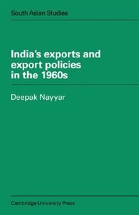 Indias Exports and Export Policies in the 1960s