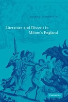 Literature and Dissent in Miltons England