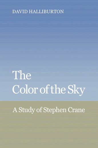 The Color of the Sky: A Study of Stephen Crane