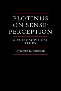 Plotinus on Sense-Perception: A Philosophical Study