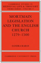 Mortmain Legislation and the English Church 1279-1500