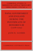 Papal Government and England during the Pontificate of Honorius III (1216-1227)