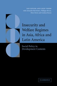 Insecurity and Welfare Regimes in Asia, Africa and Latin America: Social Policy in Development…