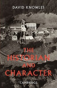 The Historian and Character: And Other Essays