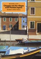 Chioggia and the Villages of the Venetian Lagoon: Studies in Urban History