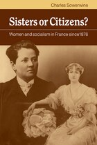 Sisters or Citizens?: Women and Socialism in France since 1876