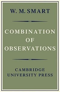 Combination of Observations by W. M. Smart