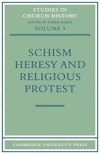 Schism, Heresy and Religious Protest