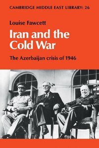 Iran and the Cold War: The Azerbaijan Crisis of 1946