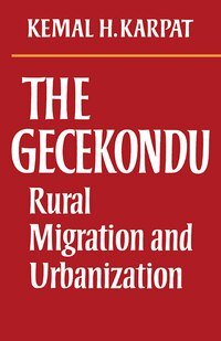 The Gecekondu: Rural Migration and Urbanization