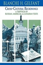 Cross-Cultural Reckonings: A Triptych of Russian, American and Canadian Texts