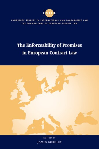 The Enforceability of Promises in European Contract Law by James Gordley