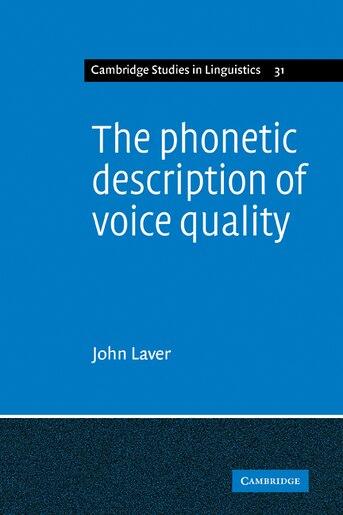 The Phonetic Description of Voice Quality by John Laver