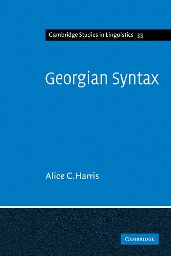 Georgian Syntax: A Study in Relational Grammar by Alice C. Harris