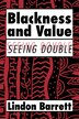 Blackness and Value: Seeing Double by Lindon Barrett