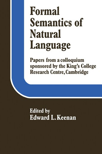 Formal Semantics of Natural Language by Edward L. Keenan