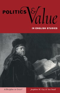 Politics and Value in English Studies: A Discipline in Crisis?