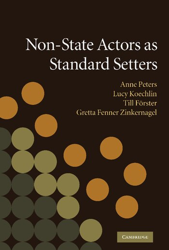 Non-State Actors as Standard Setters by Anne Peters