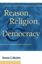 Reason, Religion, and Democracy