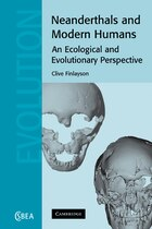 Neanderthals and Modern Humans: An Ecological and Evolutionary Perspective