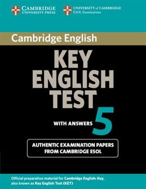 Cambridge Key English Test 5 Students Book with answers: Official Examination Papers from University of Cambridge ESOL Examinations by Cambridge ESOL