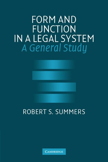 Form and Function in a Legal System: A General Study by Robert S. Summers