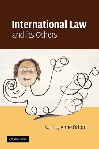 International Law and its Others by Anne Orford