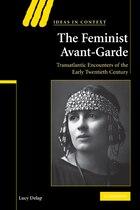 The Feminist Avant-Garde: Transatlantic Encounters of the Early Twentieth Century