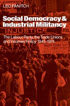 Social Democracy and Industrial Militiancy: The Labour Party, the Trade Unions and Incomes Policy…
