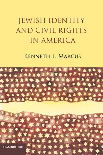 Jewish Identity and Civil Rights in America by Kenneth L. Marcus