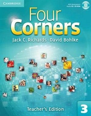 Four Corners Level 3 Teachers Edition with Assessment Audio CD/CD-ROM de Jack C. Richards