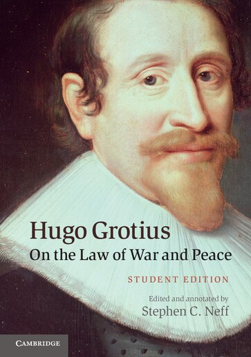 Hugo Grotius on the Law of War and Peace: Student Edition by Stephen C. Neff