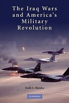 The Iraq Wars and Americas Military Revolution