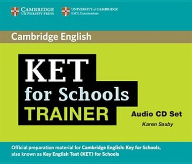 KET for Schools Trainer Audio CDs (2) by Karen Saxby