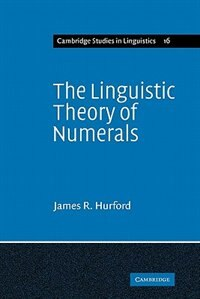 The Linguistic Theory of Numerals by James R. Hurford